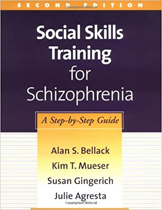 Social Skills Training for Schizophrenia, Second Edition: A Step-by-Step Guide (TREATMENT MANUALS FOR PRACTITIONERS)