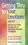 img - for Getting Thru to Your Emotions with EFT: Tap into Your Hidden Potential with the Emotional Freedom Techniques by Mountrose, Phillip, Mountrose, Jane (1999) Paperback book / textbook / text book
