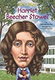 Who Was Harriet Beecher Stowe? (Who Was...?)