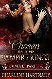 Chosen by the Vampire Kings Bundle (The Chosen Series Book 1)