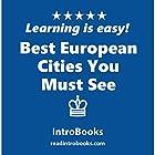 Best European Cities You Must See Hörbuch von  IntroBooks Gesprochen von: Andrea Giordani