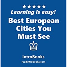 Best European Cities You Must See Audiobook by  IntroBooks Narrated by Andrea Giordani