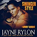 Swinger Style: Hot Rods, Book 5 Audiobook by Jayne Rylon Narrated by Gregory Salinas