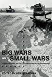 img - for Big Wars and Small Wars: The British Army and the Lessons of War in the 20th Century (Routledge Series: Military History and Policy) book / textbook / text book