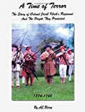 A Time of Terror: The Story of Colonel Jacob Klock's Regiment And The People They Protected, 1774-1783