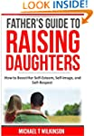 A Father's Guide to Raising Daughters...