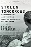 Stolen Tomorrows: Understanding and Treating Women's Childhood Sexual Abuse (0393332012) by Levenkron, Steven