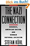 The Nazi Connection: Eugenics, Americ...
