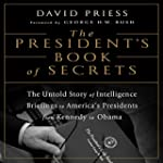 The President's Book of Secrets: The...