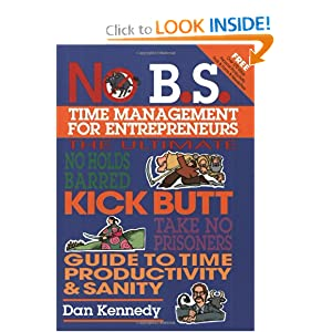 No B.S. Time Management for Entrepreneurs Dan S. Kennedy