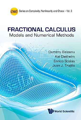 Fractional Calculus: Models and Numerical Methods (Series on Complexity, Nonlinearity and Chaos)