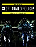 Stop! Armed Police!: Inside the Met's Firearms Unit
