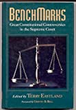 Benchmarks: Great Constitutional Controversies in the Supreme Court