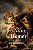 The Iliad by Homer: Rendered into English Prose by Samuel Butler