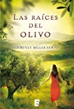 img - for Las ra ces del olivo (B de Books) (Spanish Edition) book / textbook / text book