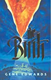 The Birth (Chronicles of the Door #2) (0842301585) by Edwards, Gene