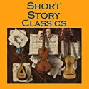 Short Story Classics: From the Great Storywriters of the World (       UNABRIDGED) by Edgar Allan Poe, George Eliot, Kate Chopin, Mark Twain, Robert Louis Stevenson, Oscar Wilde, O. Henry Narrated by Cathy Dobson