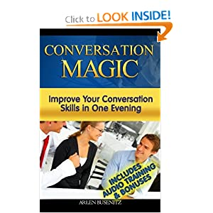Conversation Magic: Improve Your Conversation Skills in One Evening (Includes Audio Training)