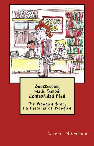 Bookkeeping Made Simple Contabilidad Fácil The Boogles Story La Historia de Boogles  [Newton, Lisa] (Tapa Blanda)
