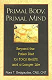 img - for Primal Body, Primal Mind: The Secrets of the Paleo Diet and New Discoveries in Brain and Longevity Science by Nora T. Gedgaudas (23-Jun-2011) Paperback book / textbook / text book