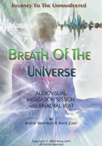 """Journey to Unmanifested """"Breath Of The Universe"""" audio-visual meditation session with binaural sound beats."""