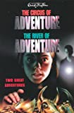 "Adventure Series: Circus & River Bind-up: ""The Circus of Adventure"" , ""The River of Adventure"" (Adventure Series [3])"