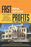 img - for Fast Real Estate Profits in Any Market: The Art of Flipping Properties--Insider Secrets from the Experts Who Do It Every Day book / textbook / text book