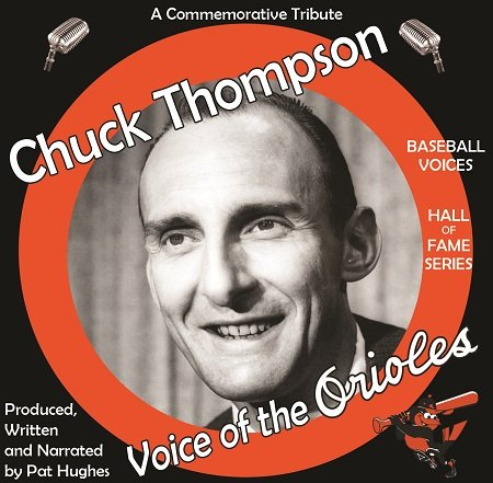 Chuck Thompson (1921-2005) Baltimore Orioles Tribute CD by Baseball Voices