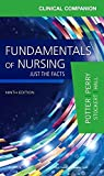 Clinical Companion for Fundamentals of Nursing: Just the Facts, 9e