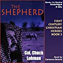 The Shepherd: First Century Christian Heroes, Book 3 Audiobook by Chuck Lehman Narrated by Cameron Beierle