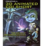 Creating a 3D Animated CGI Short: The...