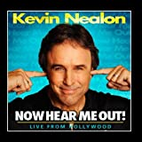 Kevin Nealon: Now Hear Me Out!