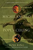 Michelangelo and the Pope&#39;s Ceiling