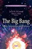 img - for The Big Bang: Theory, Assumptions and Problems (Physics Research and Technology) book / textbook / text book