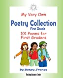 My Very Own Poetry Collection First Grade: 101 Poems For First Graders