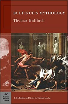 Bulfinch's Mythology (Barnes & Noble Classics): Thomas