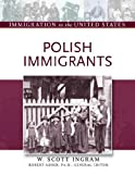 Polish Immigrants (Immigration to the United States) (0816056862) by Ingram, W. Scott