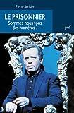 Pierre Sérisier Le Prisonnier : Sommes-nous tous des numéros ?