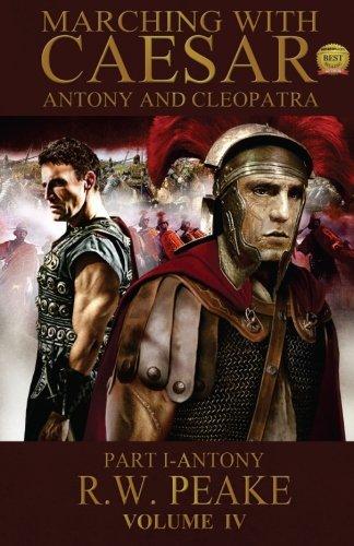 marching-with-caesar-antony-and-cleopatra-part-i-antony-volume-3
