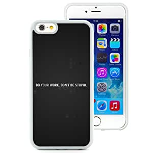 6 Phone cases, Inscription Cardboard Black Do Your Work Advice White iPhone 6 4.7 inch TPU cell phone case
