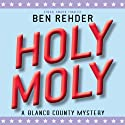 Holy Moly: Blanco County Mysteries, Book 6 Audiobook by Ben Rehder Narrated by Robert King Ross