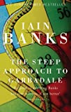Iain Banks The Steep Approach To Garbadale
