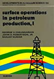 img - for Surface Operations in Petroleum Production (Developments in Petroleum Science) book / textbook / text book