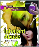 Inhalant Abuse (Incredibly Disgusting Drugs)