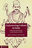 "Ritu G. Khanduri, ""Caricaturing Culture in India: Cartoons and History in the Modern World"" (Cambridge UP, 2014)"