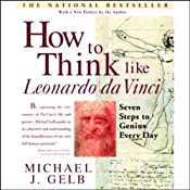 How to Think Like Leonardo da Vinci: Seven Steps to Genius Every Day | [Michael J. Gelb]