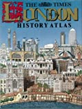 """Times"" London History Atlas"