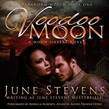 Voodoo Moon: A Moon Sisters Novel: The Paranorm World Series, Book 1 (       UNABRIDGED) by June Stevens Westerfield Narrated by Rebecca Roberts