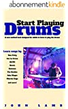 Start Playing Drums: A New Method book designed for adults to learn to play the drums (English Edition)