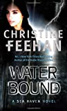 Water Bound (Sea Haven 1) (0349400083) by Christine Feehan